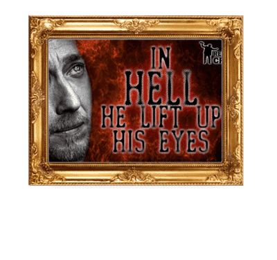 And in hell he lift up his eyes
